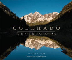 Cover of Colorado: A Historical Atlas