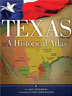 Cover of Texas: A Historical Atlas